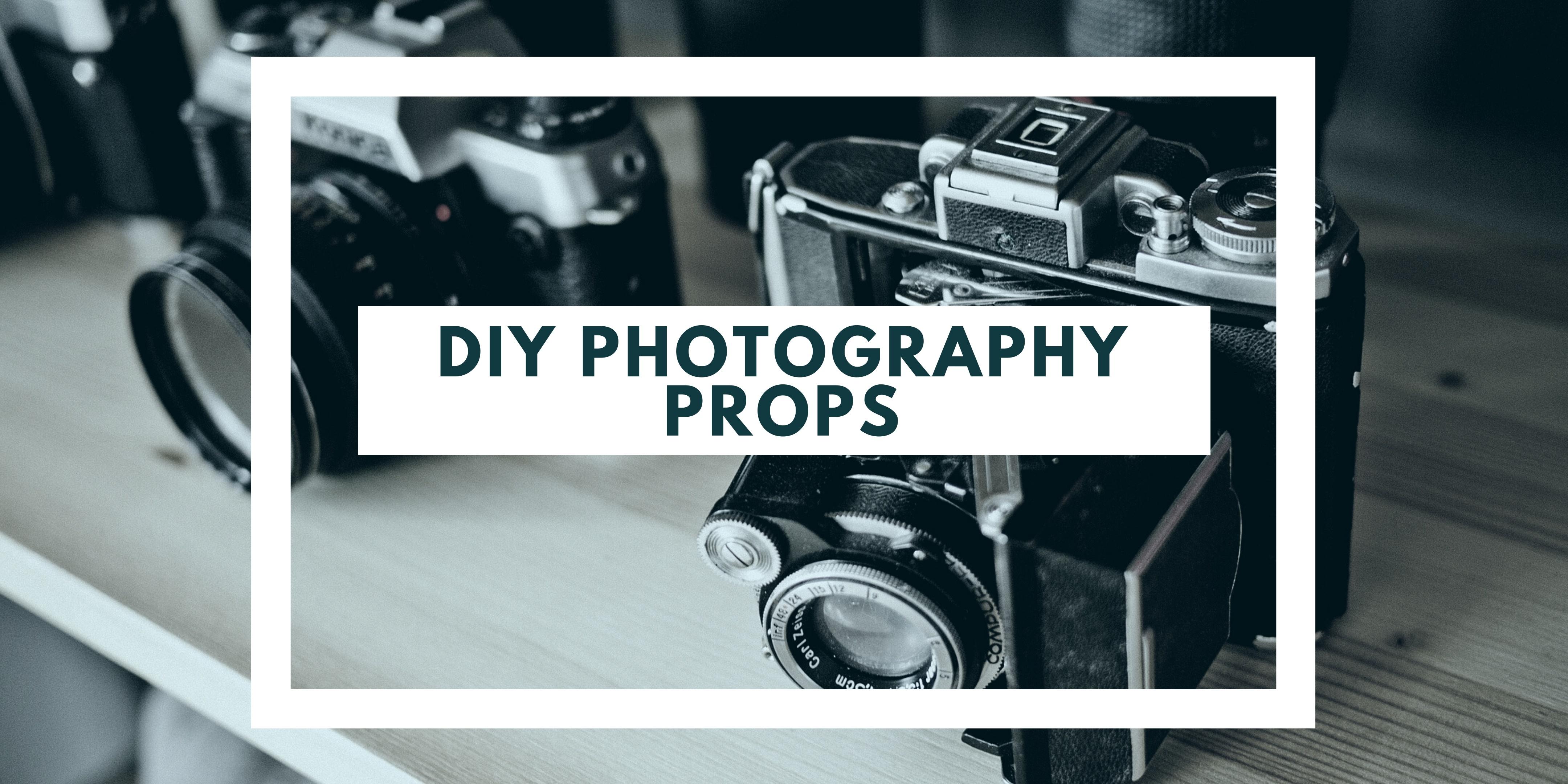 DIY Photography Props