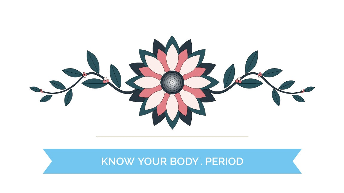 Know your body, period.
