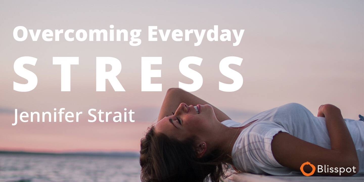 Overcoming Everyday Stress