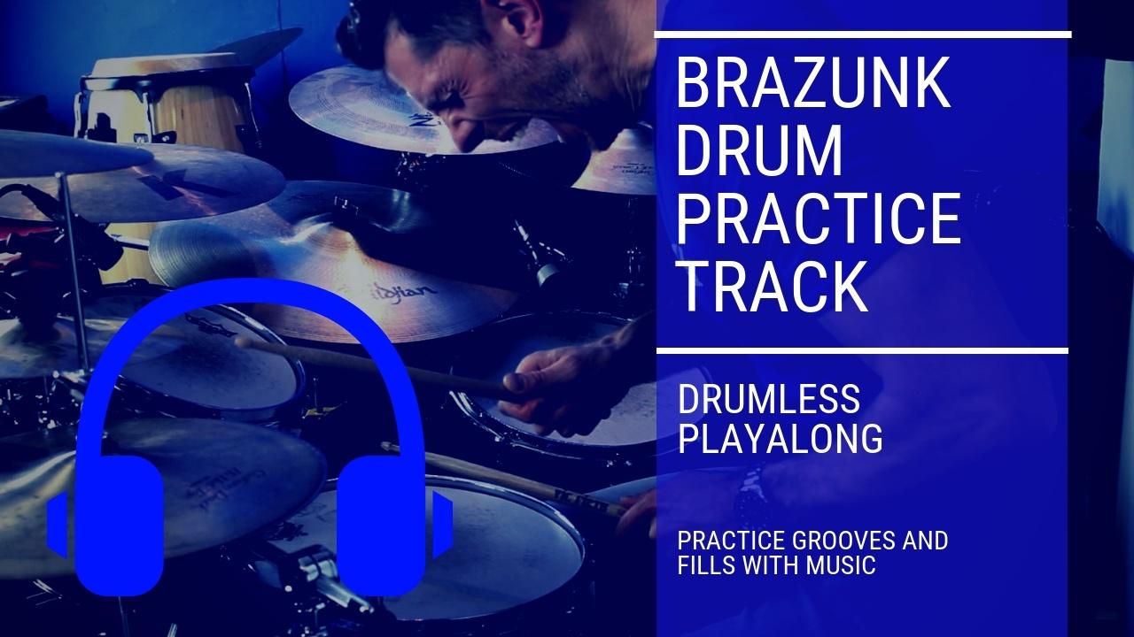 Brazunk Drumless Track | Total Drummer - Online Drum Lessons