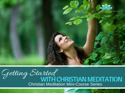 Getting Started with Christian Meditation  #1