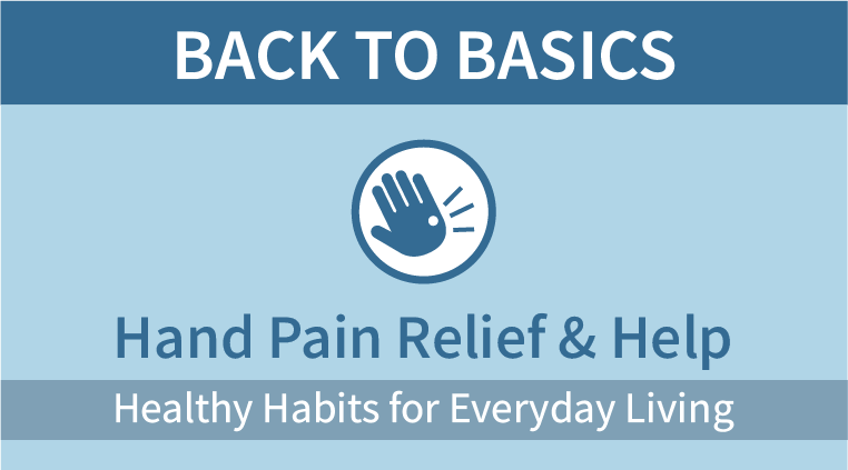 Back to Basics: Hand Pain Relief & Help