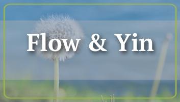 Flow & Yin
