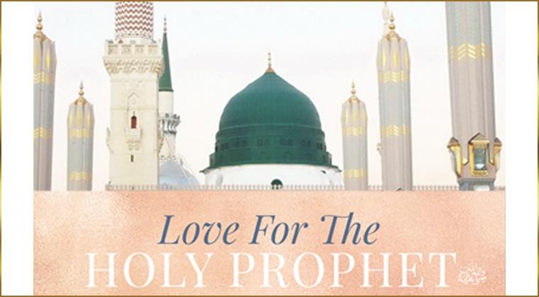 Love for the Holy Prophet ﷺ