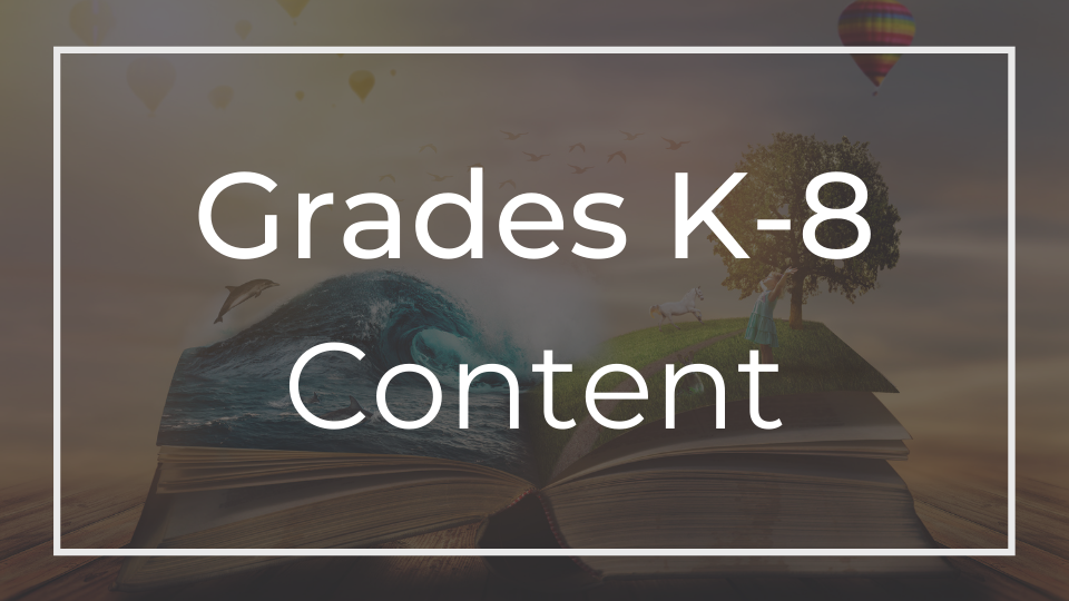 Grades K-8 Content