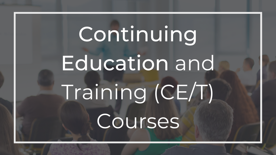 Continuing Education and Training (CE/T)