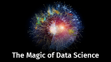 The Magic of Data Science (Data Science 101)