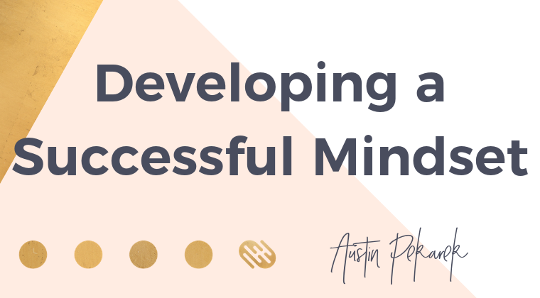 Developing a Successful Mindset