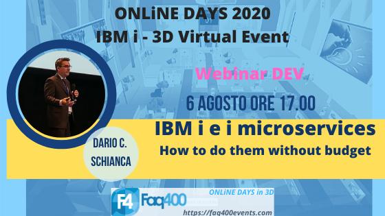 ONLiNE DAYS 2020 Webinar DEV - IBM i e Microservizi - Dario C. Schianca