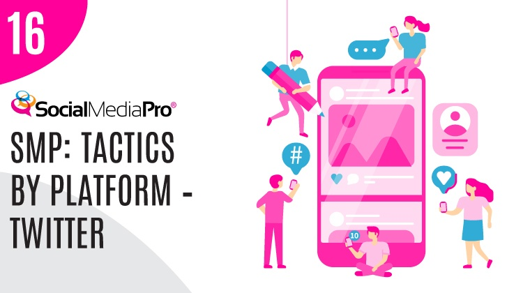 16. SMP: Tactics by Platform – Twitter