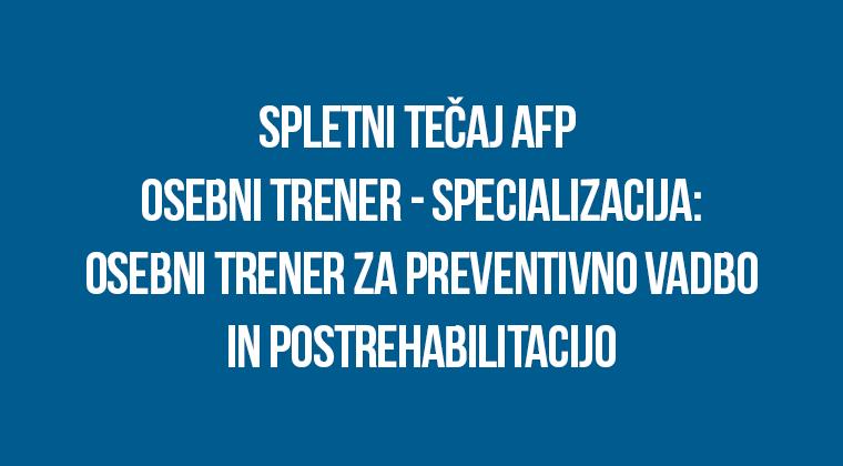 Spletni tečaj AFP osebni trener - specializacija: osebni trener za preventivno vadbo in postrehabilitacijo