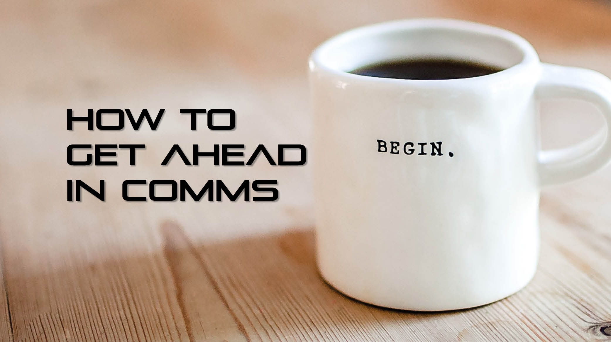 How to get ahead in comms